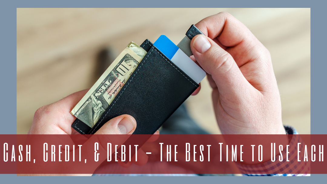 Cash, Debit Cards & Credit Cards - The Best Time to Use Each - WCU Your Community Credit Union